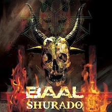 "BAAL NEW ALBUM ""SHURADO"" NOW ON SALE!!!!"